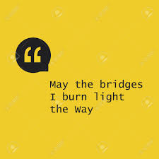 may the bridges i burn light the way vetements may the bridges i burn light the way inspirational quote slogan