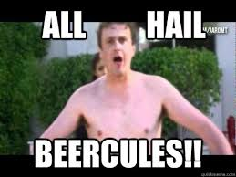 Hail Meme - all hail beercules memes quickmeme