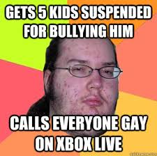 Xbox Live Meme - gets 5 kids suspended for bullying him calls everyone gay on xbox