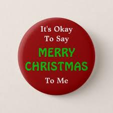 Okay Merry It S Okay To Say Merry To Me Button Zazzle