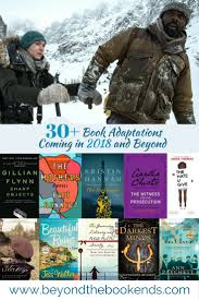 upcoming book adaptations for 2017 and 2018 beyond the bookends