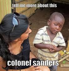 Colonel Sanders Memes - memes tagged with kfc memerial net