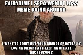 Your Loss Meme - weight loss truth meme on imgur
