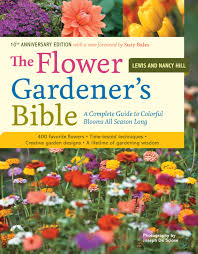 image of garden flowers the flower gardener u0027s bible a complete guide to colorful blooms