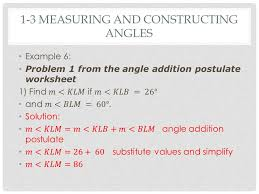 Angle Addition Postulate Worksheet Answers 1 3 Measuring And Constructing Angles Ppt