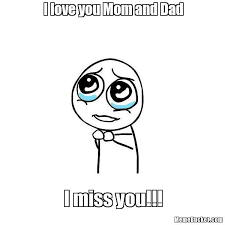 Meme Own Photo - i love you mom and dad create your own meme