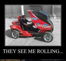 They See Me Rollin Meme - they see me rolling very demotivational demotivational