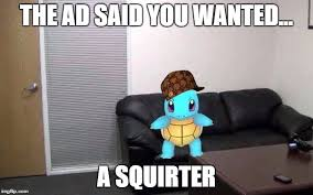 Casting Couch Meme - squirtle casting couch imgur