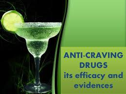 anticraving drugs its efficacy u0026 evidence