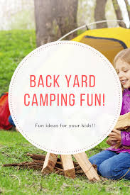 Camping In Backyard Ideas Camping With Kids