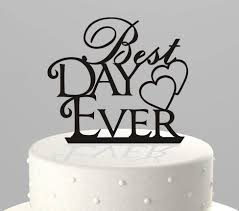 best day ever letter in cake top creative wedding cake decorations