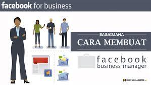 tutorial cara membuat iklan di facebook facebook business manager cara mudah kelola akun bisnis anda