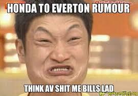 Everton Memes - honda to everton rumour make a meme
