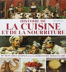 histoire de la cuisine et de la gastronomie fran軋ises histoire de la cuisine et de la nourriture du menu des cavernes à