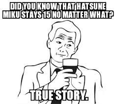 True Story Meme - meme madness monday true story by crazyj85 on deviantart
