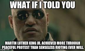 Martin Luther King Meme - matrix morpheus meme imgflip