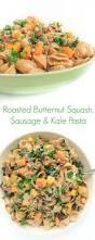 roasted butternut squash sausage and kale pasta the lemon bowl