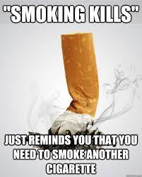 Anti Smoking Meme - scumbag anti smoking advertscum memes quickmeme