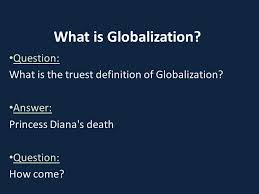 theme question definition what is globalization question what is the truest definition of