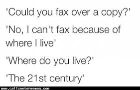 Fax Meme - honestly who uses fax anymore call center memes