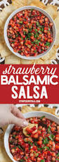 strawberry balsamic salsa is a sweet tangy refreshing summer