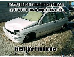 New Car Meme - new meme first car problems by camshaft meme center