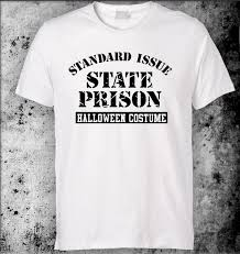 standard issue state prison halloween costume t shirt funny
