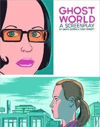 ghost world ghost world the screenplay by daniel clowes