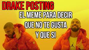 Memes De Drake - drakeposting el meme para decir que te gusta y que no youtube