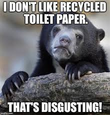 Disgusting Monday Memes - confession bear meme imgflip