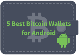for android best bitcoin wallets for android mobile devices updated 2018