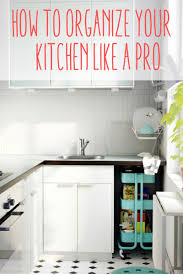 How To Set Up Your Kitchen by How To Organize A Kitchen Like A Pro You Put It Up