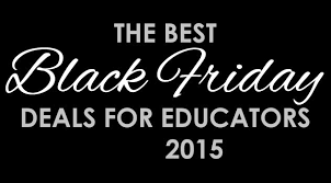 best upcoming black friday deals the best blackfriday deals for educators 2015 christopher j