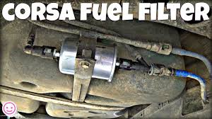 corsa c fuel filter replacement youtube