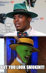 Cam Newton Memes - cam doesn t feel protected but he looks smokin imgflip