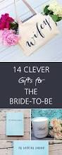 14 clever gifts for the bride to be oh my veil