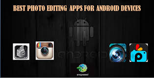 best photo editing app android best photo editing apps for android devices tech buzzes