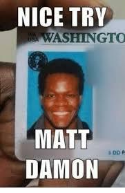 D D Memes - nice try washingto matt damon 5 dd p matt damon meme on me me