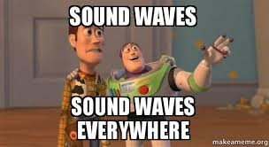 Memes With Sound - sound waves sound waves everywhere buzz and woody toy story meme