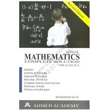 mathematics complete solution for class ix u0026 x by muhammad