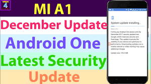 android security update mi a1 december security update android one december security