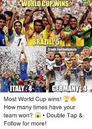 World Cup Memes - world cup wins brazil5 credit footballsinsta germany 4 italy 4