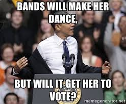 Bands Make Her Dance Meme - bands will make her dance but will it get her to vote obama come
