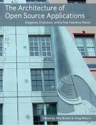 the architecture of open source applications amy brown greg