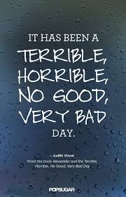 Bad Day Go Away A Book For Children And The Terrible Horrible No Bad Day Quotes