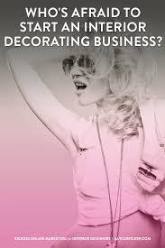 who u0027s afraid to start an interior decorating business u2014 alycia