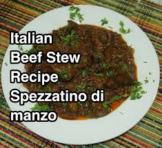 italian beef stew recipe spezzatino di manzo youtube