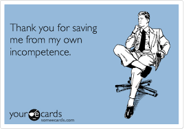 thank you ecards thank you for saving me from my own incompetence thanks ecard