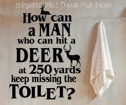 man who can a deer keep missing toilet hunting bathroom wall decal