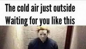 Cold Weather Meme - 10 cold weather memes that might make the cold slightly less awful
